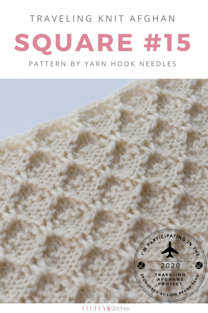 Square Fifteen of the Traveling Knit Afghan is designed by Yarn Hook Needles and it features a new stitch! Read this post to find out more! #travelingknitafghan #travelingafghansproject #mylifeinyarn