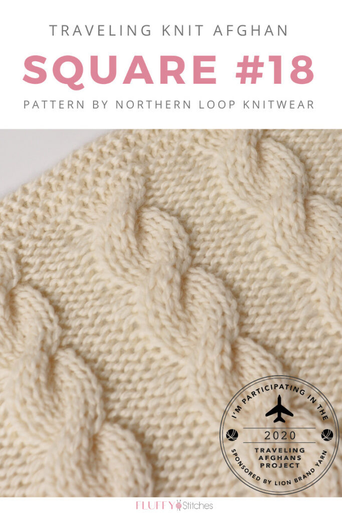 Learn how to make cables with square Eighteen of the Traveling Knit Afghan designed by Northern Loop Knitwear! Read all about it right here! #travelingknitafghan #travelingafghansproject #mylifeinyarn