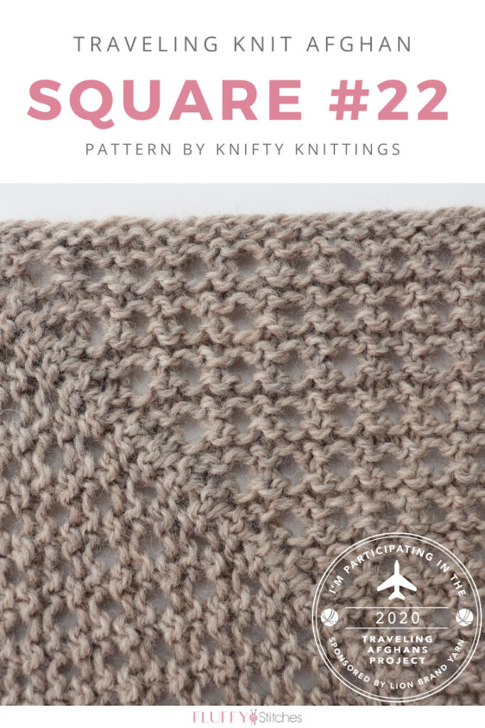 Square Twenty Two of the Traveling Knit Afghan designed by Knifty Knittings is out and it has a beautiful diagonal mesh! Read more here! #travelingknitafghan #travelingafghansproject #mylifeinyarn